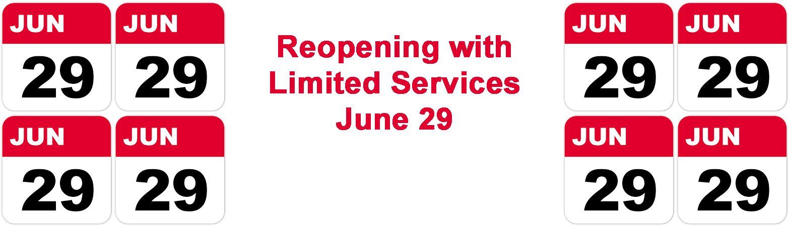 Reopening June 29 with limited services